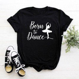 Born To Dance Women tshirt...